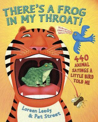 There's a Frog in My Throat : 440 Animal Sayings a Little Bird Told Me