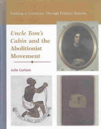 Uncle Tom's Cabin and the Abolitionist Movement
