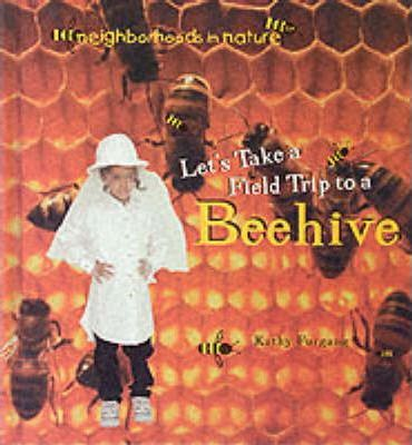 Let's Take a Field Trip to a Beehive