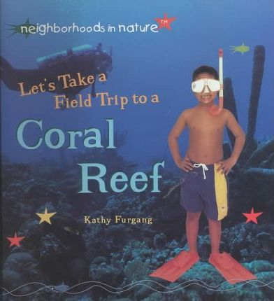 Let's Take a Field Trip to a Coral Reef