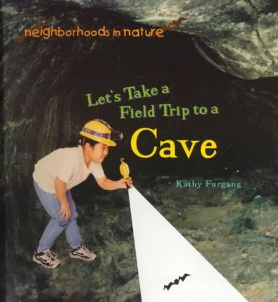 Let's Take a Field Trip to a Cave
