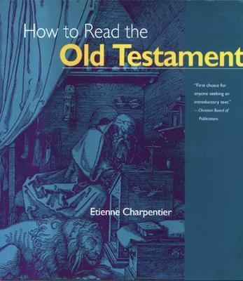 How To Read The Old Testament Etienne Charpentier 9780824505400