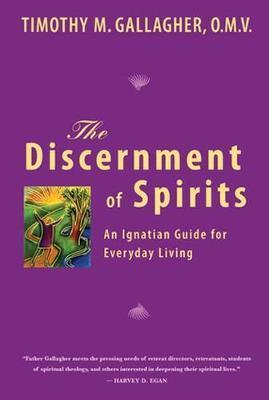 The Discernment of Spirits : An Ignatian Guide for Everyday Living