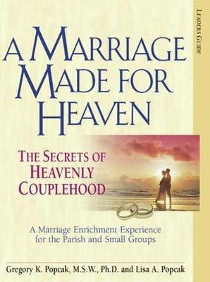 A Marriage Made for Heaven (Leader Guide): The Secrets of Heavenly Couplehood