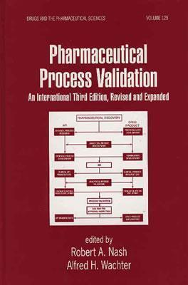 Pharmaceutical Process Validation  An International