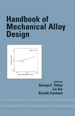 Handbook of Mechanical Alloy Design