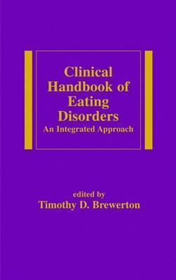 Clinical Handbook of Eating Disorders : An Integrated Approach