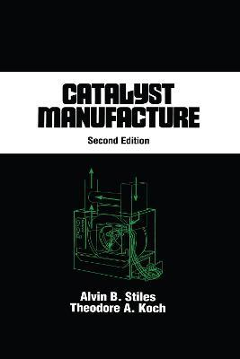 Catalyst Manufacture, Second Edition,