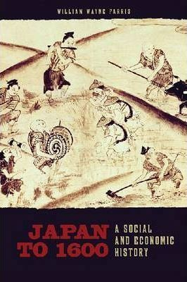 Japan to 1600: A Social and Economic History