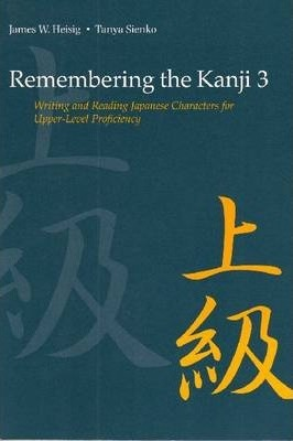 Remembering the Kanji 3 : Writing and Reading the Japanese Characters for Upper Level Proficiency