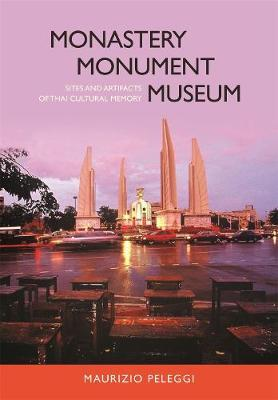 Astrosadventuresbookclub.com Monastery, Monument, Museum : Sites and Artifacts of Thai Cultural Memory Image