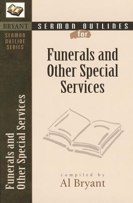 Sermon Outlines for Funerals and Other Special Services : Al