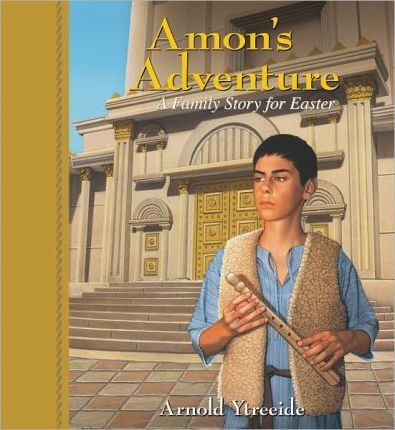 Amon's Adventure : A Family Story for Easter