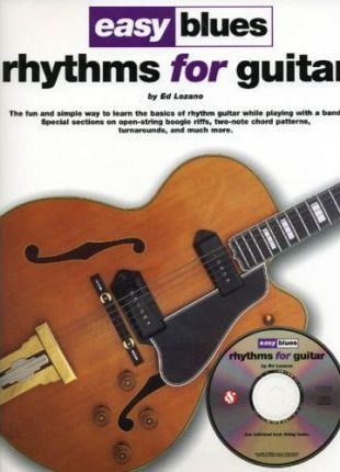 Easy Blues Rhythms for Guitar : Ed Lozano : 9780825619014