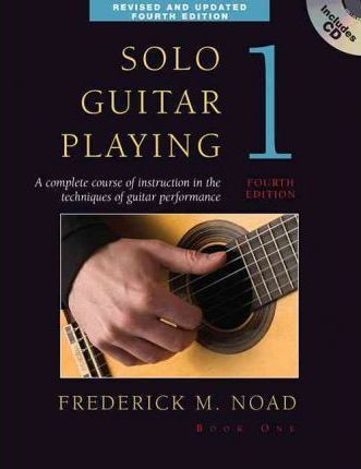 Frederick Noad : Solo Guitar Playing Volume 1 - Fourth Edition (Book/CD)