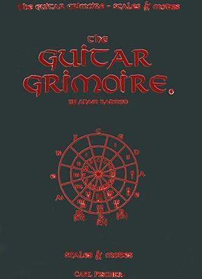 The Guitar Grimoire  A Compendium of Forumlas for Guitar Scales and Modes