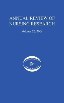 Annual Review of Nursing Research 2004: v. 22