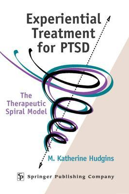 Experimental Treatment for PTSD : The Therapeutic Spiral Model