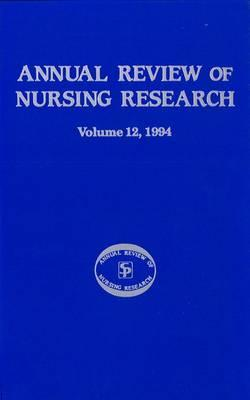 Annual Review of Nursing Research, Volume 12, 1994