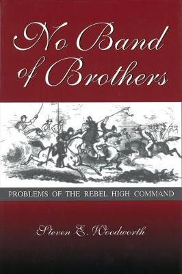 No Band of Brothers  Problems of the Rebel High Command