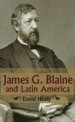 James G.Blaine and Latin America