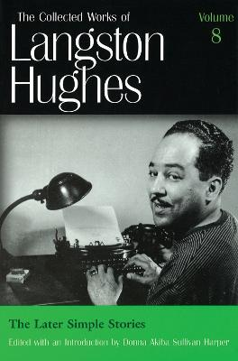 Collected Works of Langston Hughes v. 8; Later Simple Stories