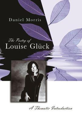 The Poetry of Louise Gluck