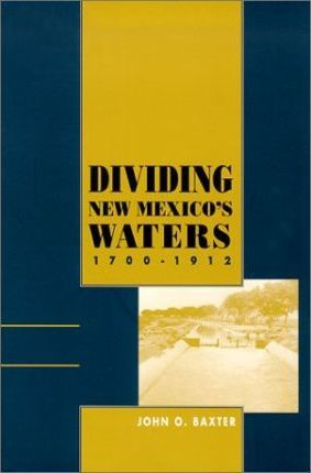 Dividing New Mexico's Waters, 1700-1912