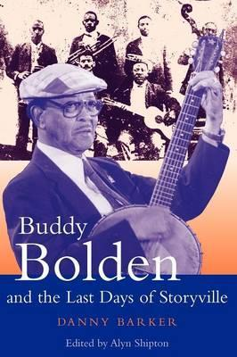 Buddy Bolden and the Last Days of Storyville