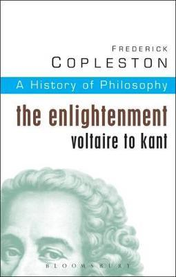 History Of Philosophy The Enlightenment Voltaire To Kant Vol 6
