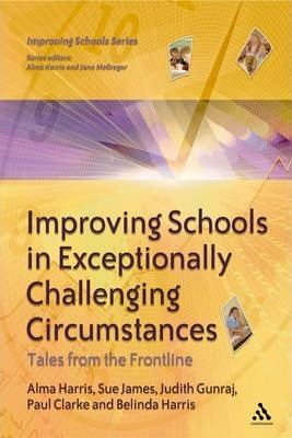 Improving Schools in Exceptionally Challenging Contexts