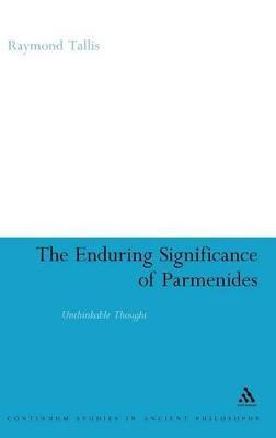 The Enduring Significance of Parmenides