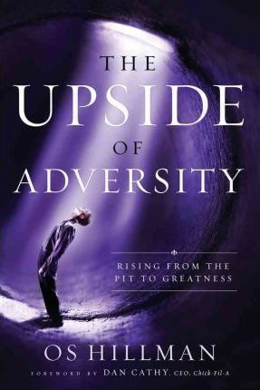 The Upside of Adversity  Rising from the Pit to Greatness