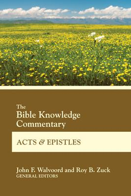 The Bible Knowledge Commentary Acts and Epistles