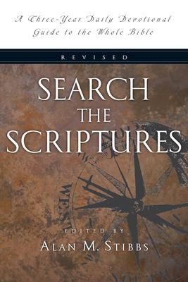 Search the Scriptures : A Three-Year Daily Devotional Guide to the Whole Bible