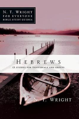 Hebrews  13 Studies for Individuals and Groups