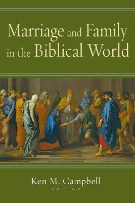Marriage and Family in the Biblical World