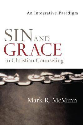 Sin and Grace in Christian Counseling : An Integrative Paradigm