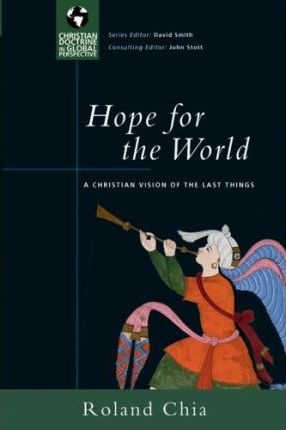 Hope for the World  A Christian Vision of the Last Things