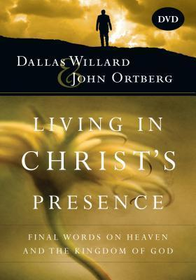 Living in Christ's Presence DVD  Final Words on Heaven and the Kingdom of God