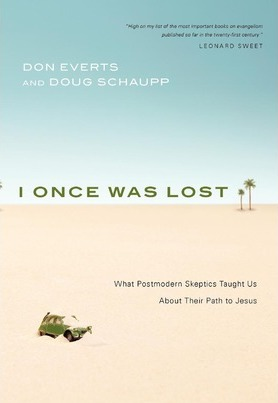 I Once Was Lost : What Postmodern Skeptics Taught Us about Their Path to Jesus