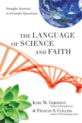 The Language of Science and Faith : Straight Answers to Genuine Questions