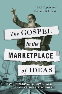 The Gospel in the Marketplace of Ideas