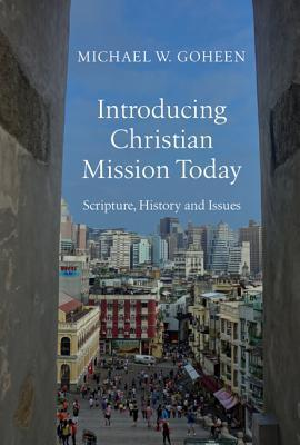 Introducing Christian Mission Today  Scripture, History and Issues