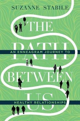 The Path Between Us : An Enneagram Journey to Healthy Relationships