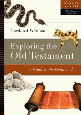 Exploring the Old Testament : A Guide to the Pentateuch