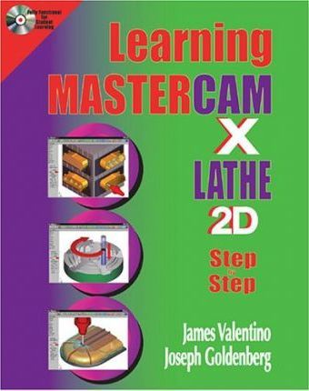 Learning Mastercam X Lathe Step by Step in 2D : Joseph Goldenberg