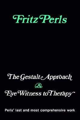 The Gestalt Approach and Eye Witness to Therapy