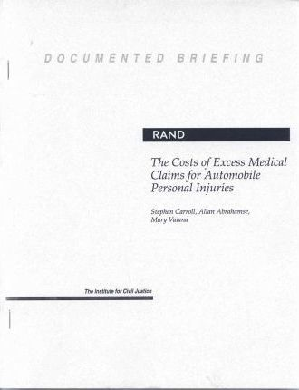 The Costs of Excess Medical Claims for Automobile Personal Injuries