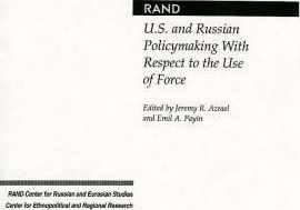 U.S. and Russian Policymaking with Respect to the Use of Force